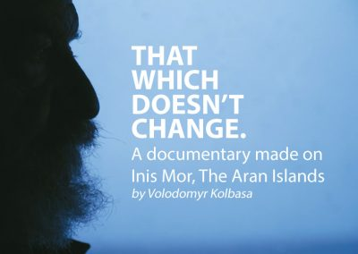 THAT WHICH DOESN'T CHANGE – A documentary made on Inis Mor by Volodomyr Kolbasa
